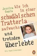 Jessica Guaia: Wie ich in einer schwäbischen Trattoria aufwuchs und trotzdem überlebte ★★★