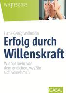 Hans-Georg Willmann: Erfolg durch Willenskraft ★★★★