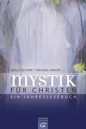 Mystik für Christen - Ein Jahreslesebuch