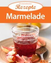 Marmelade - Die beliebtesten Rezepte