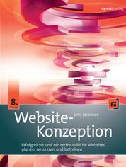 Website-Konzeption - Erfolgreiche und nutzerfreundliche Websites planen, umsetzen und betreiben