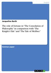 "The role of fortune in ""The Consolation of Philosophy"" in comparison with ""The Knight's Tale"" and ""The Tale of Melibee"""