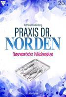 Patricia Vandenberg: Praxis Dr. Norden 20 – Arztroman