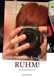 Ruhm! - Ein Künstlerroman