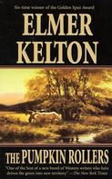Elmer Kelton: The Pumpkin Rollers