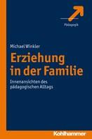 Michael Winkler: Erziehung in der Familie
