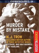 MJ Trow: Murder by Mistake