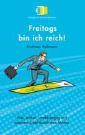 Andreas Rollmannn: Freitags bin ich reich!