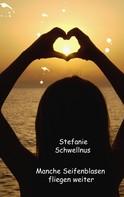 Stefanie Schwellnus: Manche Seifenblasen fliegen weiter ★★★★