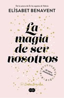 Elísabet Benavent: La magia de ser nosotros (Bilogía Sofía 2) ★★★★