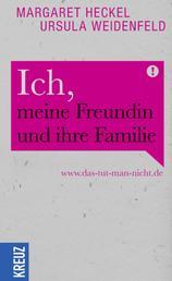 Ich, meine Freundin und ihre Familie - www.das-tut-man-nicht.de