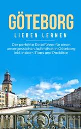 Göteborg lieben lernen: Der perfekte Reiseführer für einen unvergesslichen Aufenthalt in Göteborg inkl. Insider-Tipps und Packliste