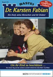 Dr. Karsten Fabian - Folge 178 - Um ihr Kind zu beschützen -
