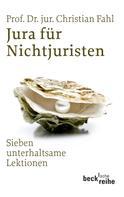 Christian Fahl: Jura für Nichtjuristen ★★★★
