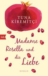 Madame Rosella und die Liebe - Roman