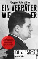 Jürgen Schreiber: Ein Verräter wie er ★★★★