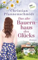 Christian Pfannenschmidt: Das alte Bauernhaus des Glücks ★★★★