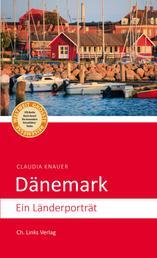 Dänemark - Ein Länderporträt