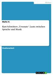 """Kurt Schwitters """"Ursonate"""". Laute zwischen Sprache und Musik"""