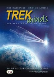 TREKminds - Nur der Himmel ist die Grenze - Was die Welt von Star Trek lernen kann - Franchise-Sachbuch