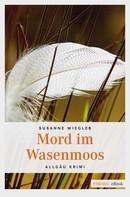 Susanne Wiegleb: Mord im Wasenmoos ★★★★★