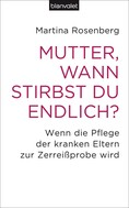 Martina Rosenberg: Mutter, wann stirbst du endlich? ★★★★