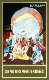Sand des Verderbens - Reiseerzählung, Band 10 der Gesammelten Werke