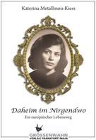 Katerina Metallinou-Kiess: Daheim im Nirgendwo