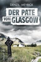 Denzil Meyrick: Der Pate von Glasgow ★★★★