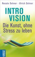 Renate Dehner: Introvision - die Kunst, ohne Stress zu leben ★★★★