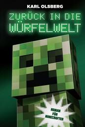 Zurück in die Würfelwelt - Roman für Minecrafter