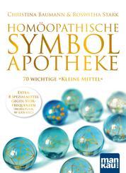 """Homöopathische Symbolapotheke. 70 wichtige """"Kleine Mittel"""" - Extra: 8 Spezialmittel gegen Störfrequenzen (W-LAN, Mobilfunk etc.)"""