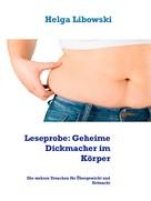 Helga Libowski: Leseprobe: Geheime Dickmacher im Körper