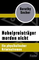 Dorothy Sucher: Nobelpreisträger morden nicht ★★★★