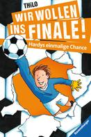 THiLO: Wir wollen ins Finale! Hardys einmalige Chance ★★★★