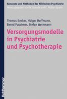 Thomas Becker: Versorgungsmodelle in Psychiatrie und Psychotherapie
