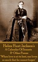 Helen Hunt Jackson: A Calendar Of Sonnets & Other Poems