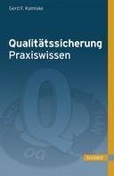 Gerd F. Kamiske: Qualitätssicherung - Praxiswissen