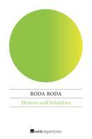 Roda Roda: Heiteres und Schärferes