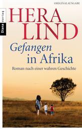 Gefangen in Afrika - Roman nach einer wahren Geschichte