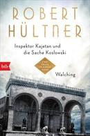 Robert Hültner: Inspektor Kajetan und die Sache Koslowski - Walching