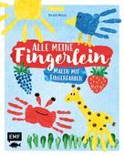 Pia von Miller: Alle meine Fingerlein – Malen mit Fingerfarben ★★★