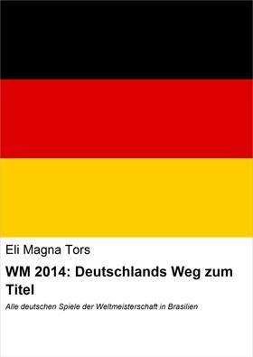 WM 2014: Deutschlands Weg zum Titel