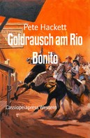 Pete Hackett: Goldrausch am Rio Bonito