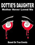 Rosie Robinson: Dottie's Daughter Mother Never Loved Me