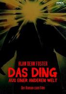 Alan Dean Foster: DAS DING AUS EINER ANDEREN WELT
