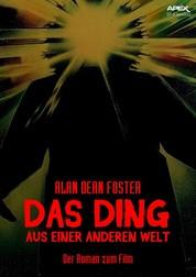 DAS DING AUS EINER ANDEREN WELT - Der Roman zum Film von John Carpenter
