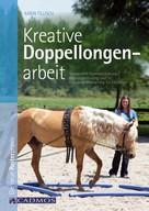 Karin Tillisch: Kreative Doppellongenarbeit ★★★★★