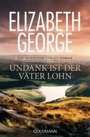Elizabeth George: Undank ist der Väter Lohn ★★★★