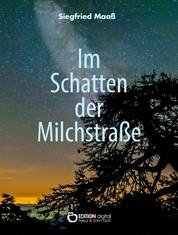 Im Schatten der Milchstraße - Roman